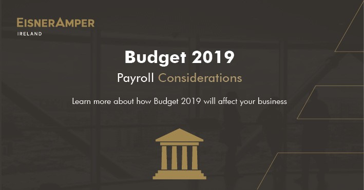 Budget 2019 Payroll Considerations | Financial Services | EisnerAmper Ireland
