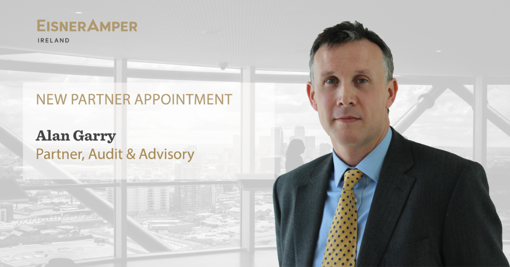Alan Garry New Partner Appointment Image | Financial Accounting Advisory Services | EisnerAmper Ireland